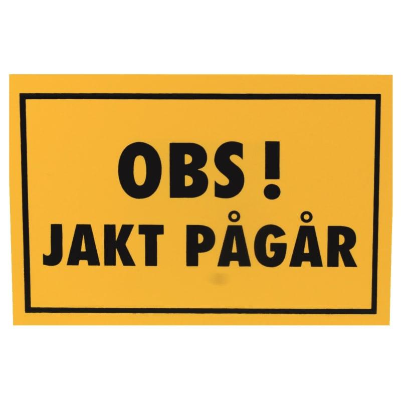 Warning Sign OBS! Jakt Pågår